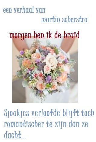 Morgen ben ik de bruid!
